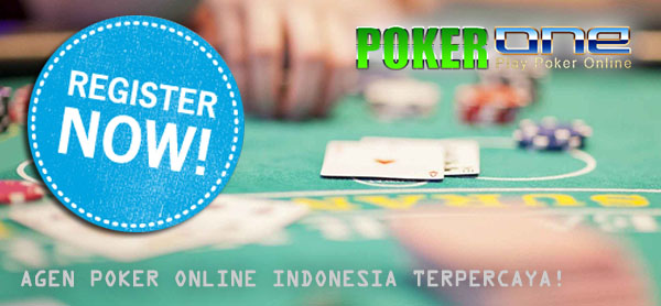 AGEN POKER ONLINE INDONESIA TERPERCAYA POKER1ONE